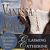 Claiming Catherine: Montana Maiden Series, Book 1 | Vanessa Vale