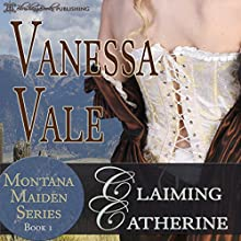 Claiming Catherine: Montana Maiden Series, Book 1 | Livre audio Auteur(s) : Vanessa Vale Narrateur(s) : Lauren Sweet, Brian L. Hunter