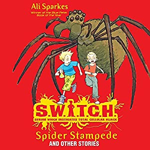 S.W.I.T.C.H.: Spider Stampede and Other Stories Audiobook
