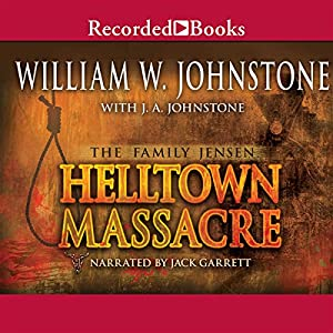 Helltown Massacre: The Family Jensen, Book 2 | [William Johnstone]