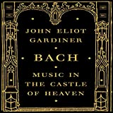 Bach: Music in the Castle of Heaven (Unabridged)