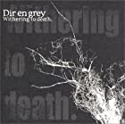 Withering to death.()