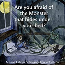 Are You Afraid Of The Monster That Hides Under Your Bed?: A Rhyme Picture Book About A Monster For Kids Aged 3-9, Bedtime Story