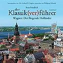 Wagner: Der fliegende Holländer (Der Klassik(ver)führer - Sonderband) Hörbuch von Sven Friedrich Gesprochen von: Wolfgang Schmidt