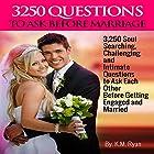 3250 Questions to Ask Before Marriage Hörbuch von K. M. Ryan Gesprochen von: Daniel Galvez II