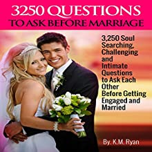 3250 Questions to Ask Before Marriage | Livre audio Auteur(s) : K. M. Ryan Narrateur(s) : Daniel Galvez II