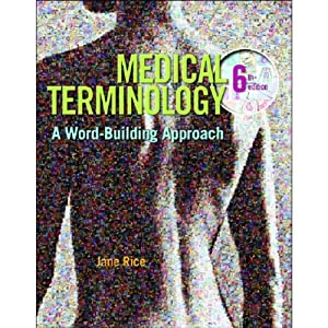 VangoNotes for Medical Terminology: A World Building Approach, 6/e | [Jane Rice]
