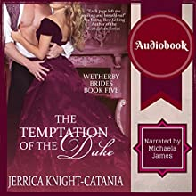 The Temptation of the Duke: The Wetherby Brides, Book 5 (       UNABRIDGED) by Jerrica Knight-Catania Narrated by Michaela James