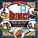 Bridges: Amazing Structures to Design, Build & Test (Kaleidoscope Kids)