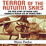 img - for Terror of the Autumn Skies: The True Story of Frank Luke, America's Rogue Ace of World War I book / textbook / text book