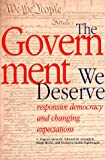 img - for The Government We Deserve: Responsive Democracy and Changing Expectations book / textbook / text book