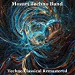 Techno Classical Remastered: Mozart -...