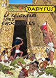 Papyrus, tome 16 : le Seigneur des crocodiles