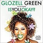 Is You Okay? | GloZell Green