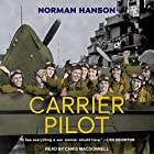 Carrier Pilot Hörbuch von Norman Hanson Gesprochen von: Chris MacDonnell