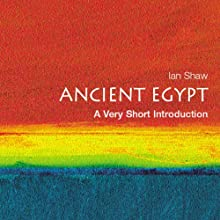 Ancient Egypt: A Very Short Introduction (       UNABRIDGED) by Ian Shaw Narrated by Brian Bascle