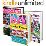 Crochet Projects BOX SET 3 IN 1: Step-by-Step Guide For Beginners With Pictures + More Than 50 Amazing Stitch Patterns: (Crochet patterns, Crochet books, ... to Corner, Patterns, Stitches Book 7)