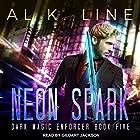 Neon Spark: Dark Magic Enforcer, Book 5 Hörbuch von Al K. Line Gesprochen von: Gildart Jackson