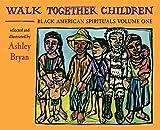 Walk Together Children, Black American Spirituals Volume One (0979300010) by Ashley Bryan