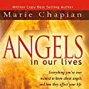 Angels in Our Lives Audiobook by Marie Chapian Narrated by Laura Madsen