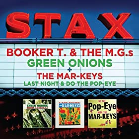 Stax: Green Onion / Last Night & Do The Pop-Eye