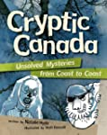 Cryptic Canada: Unsolved Mysteries fr...