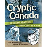 Cryptic Canada: Unsolved Mysteries from Coast to Coastby Natalie Hyde