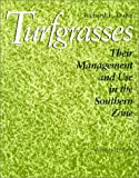 Turfgrasses: Their Management and Use in the Southern Zone, Second Edition (W. L. Moody Jr. Natural History Series)