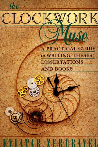 The Clockwork Muse: A Practical Guide to Writing Theses,...