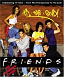 Friends... 'Til the End': the One With All Ten Years