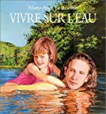 img - for Vivre sur l'eau (French Edition) book / textbook / text book