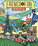 French Is Fun: Lively Lessons for Advancing Students Book 2 (French Edition) (0877200297) by Gail Stein