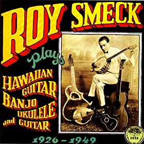 Roy Smeck Plays Hawaiian Guitar
