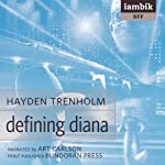 Defining Diana (       UNABRIDGED) by Hayden Trenholm Narrated by Art Carlson