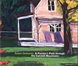 img - for Robert Selkowitz: A Painters Path Through the Catskill Mountains: Landscapes in Pastel book / textbook / text book