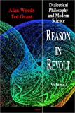 Reason in Revolt - Dialectical Philosophy and Modern Science, Vol  1