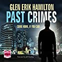 Past Crimes Audiobook by Glen Erik Hamilton Narrated by Jeff Harding