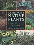 Armitages Native Plants for North American Gardens