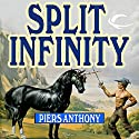 Split Infinity: Apprentice Adept Series, Book 1 Audiobook by Piers Anthony Narrated by Traber Burns
