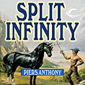 Split Infinity: Apprentice Adept Series, Book 1 | Piers Anthony
