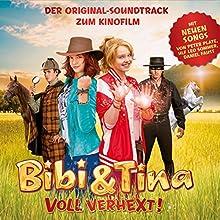 Bibi & Tina - Voll verhext: Original-Soundtrack zum Kinofilm (       ungekürzt) von Peter Plate, Ulf Leo Sommer, Daniel Faust Gesprochen von: div.