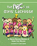 img - for The ABCs of Girls' Lacrosse book / textbook / text book