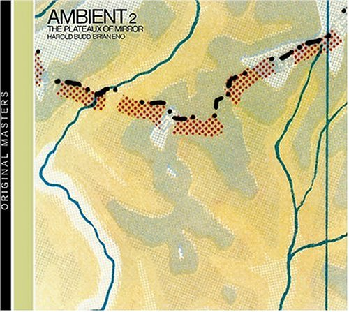 Brian Eno - Ambient 2 The Plateaux Of Mirror - Zortam Music