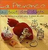 echange, troc Nicole Andreev, Claire Martin - La Provence au bout des doigts