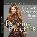 Dancing Through Life: Steps of Courage and Conviction (       UNABRIDGED) by Candace Cameron Bure, Erin Davis Narrated by Candace Cameron Bure