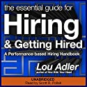The Essential Guide for Hiring & Getting Hired (       UNABRIDGED) by Lou Adler Narrated by Scott R. Pollak