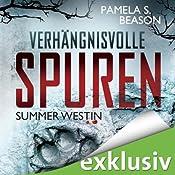 Verhängnisvolle Spuren (Summer Westin 1) | Pamela S. Beason