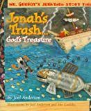 Jonah's Trash...God's Treasure (Mr. Grungy's Junkyard Bible Stories)
