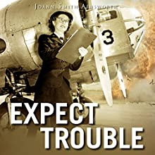 Expect Trouble: An Operation Delphi Novel Audiobook by JoAnn Smith Ainsworth Narrated by Becky Parker