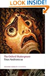 Titus Andronicus: The Oxford Shakespe...